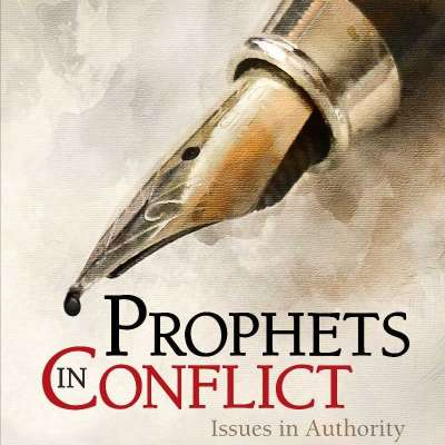 Prophets In Conflict: Issues in Authority Profile Picture